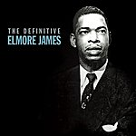 Elmore James The Definitive