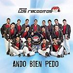 Banda Los Recoditos Ando Bien Pedo (Single)