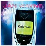 Jan Wayne Only You