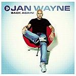 Jan Wayne Back Again!