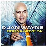 Jan Wayne Gonna Move Ya!