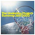 The Underdog Project Summer Jam 2003