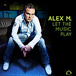 Alex M. Let The Music Play