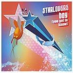 Starlovers Boy (You Got To Know)
