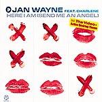 Jan Wayne Here I Am (Send Me An Angel)