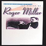 Roger Miller King Of The Road: The Genius Of Roger Miller