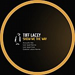 Tiff Lacey Show Me The Way