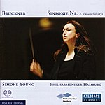 Simone Young Bruckner, A.: Symphony No. 2 (1872 Version) (Hamburg Philharmonic, S. Young)