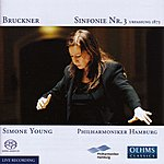 Simone Young Bruckner, A.: Symphony No. 3 (1873 Version) (Hamburg Philharmonic, S. Young)