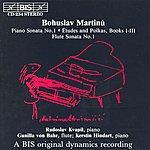 Radoslav Kvapil Martinu: Piano Sonata / Etudes And Polkas / Flute Sonata No. 1