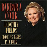 Barbara Cook Close As Pages In A Book - The Songs Of Dorothy Fields