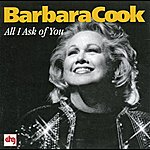 Barbara Cook All I Ask Of You