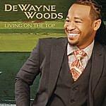 DeWayne Woods Living On The Top (Single)