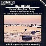 Neeme Järvi Sibelius: Pohjola's Daughter / Rakastava / Tapiola / Impromptu