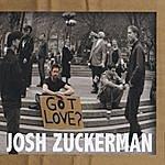 Josh Zuckerman Got Love