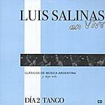 Luis Salinas Luis Salinas En Vivo - Día 2 Tango