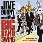 Jive Bunny & The Master Mixers Jive Bunny And The Mastermixers Big Band Swing