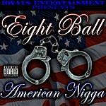 8Ball American Nigga Ep (Parental Advisory)