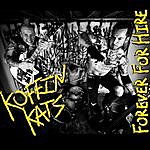 The Koffin Kats Forever For Hire