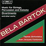 Jean-Jacques Kantorow Bartok: Music For Strings, Percussion And Celesta / Divertimento And Other Works