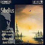 Monica Groop Sibelius: Works For Mixed Choir A Cappella