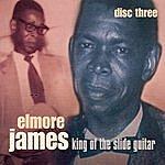 Elmore James King Of The Slide Guitar - Disc Three