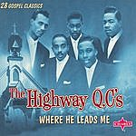 The Highway Q.C.'s Where He Leads Me