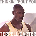 Terrell Carter Thinkin' 'Bout You (Single)