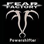 Fear Factory Powershifter (Single)