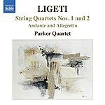 Parker Ligeti, G.: String Quartets Nos. 1 And 2 / Andante And Allegretto (Parker Quartet)