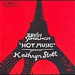 Kathryn Stott Schulhoff: Suite Dansante En Jazz / Piano Sonata No. 1 / Hot Music