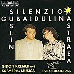 Gidon Kremer Gubaidulina: Silenzio