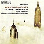 Robert Cohen Gruber, H.k.: Manhattan Broadcasts / Cello Concerto / Zeitfluren (Timescapes)
