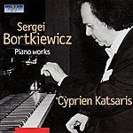Cyprien Katsaris Sergei Bortkiewicz. Piano Works