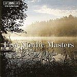 Neeme Järvi Five Nordic Masters: Svendsen / Stenhammer / Nielsen / Sibelius / Tubin