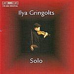 Ilya Gringolts Hindemith / Schnittke / Gringolts / Ysaye: Ilya Gringolts - Solo