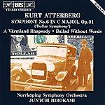 Jun'ichi Hirokami Atterberg: Symphony No. 6 / A Varmland Rhapsody / Ballad Without Words, Op. 56