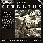 Sophisticated Ladies Sibelius: String Quartets