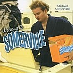 Michael Somerville Welcome To Somerville