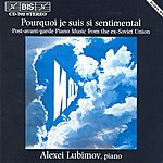 Alexei Lubimov Rabinovitch / Part / Pelecis: Post-Avant-Garde Piano Music From The Ex-Soviet Union