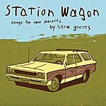 Sara Groves Station Wagon - Songs For Parents