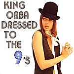 King Orba Dressed To The 9's