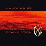 Nanochrist Dead Fiction