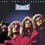Epitaph See You In Alaska (Remastered)