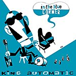 King Automatic In The Blue Corner