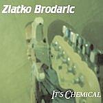 Zlatko Brodaric It's Chemical [Digital E.p.]