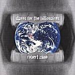 Robert Ziino Slaves For The Billionaires
