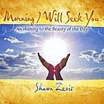 Shawn Zevit Morning I Will Seek You