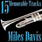 Miles Davis 15 Memorable Tracks