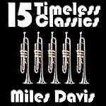 Miles Davis 15 Timeless Greats